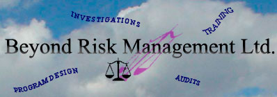 Beyond Risk Management Ltd. Training, Audits, Program Design, Investigations